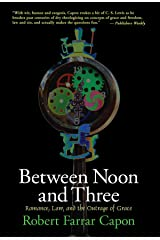 Between Noon and Three: Romance, Law, and the Outrage of Grace Paperback