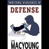 Writing Violence IV: Defense