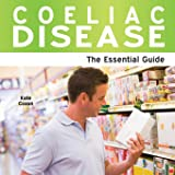 Coeliac Disease - The Essential Guide (Need 2 Know)