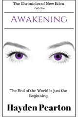 Awakening (The Chronicles of New Eden Book 1) Kindle Edition