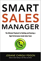 Smart Sales Manager: The Ultimate Playbook for Building and Running a High-Performance Inside Sales Team Kindle Edition
