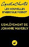 L'Enlèvement de Johnnie Waverly : Les nouvelles d'Hercule Poirot (Masque Christie)