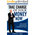 Take Charge of Your Money Now.: The #1 DIY Financial Freedom Plan