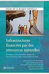 Infrastructures financées par des ressources naturelles: Examen d'un nouveau mode de financement des infrastructures (World Bank Studies) (French Edition) Kindle Edition