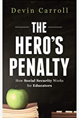 The Hero's Penalty: How Social Security Works for Educators Kindle Edition