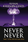 Never Never: Book 7 of the Irish End Games