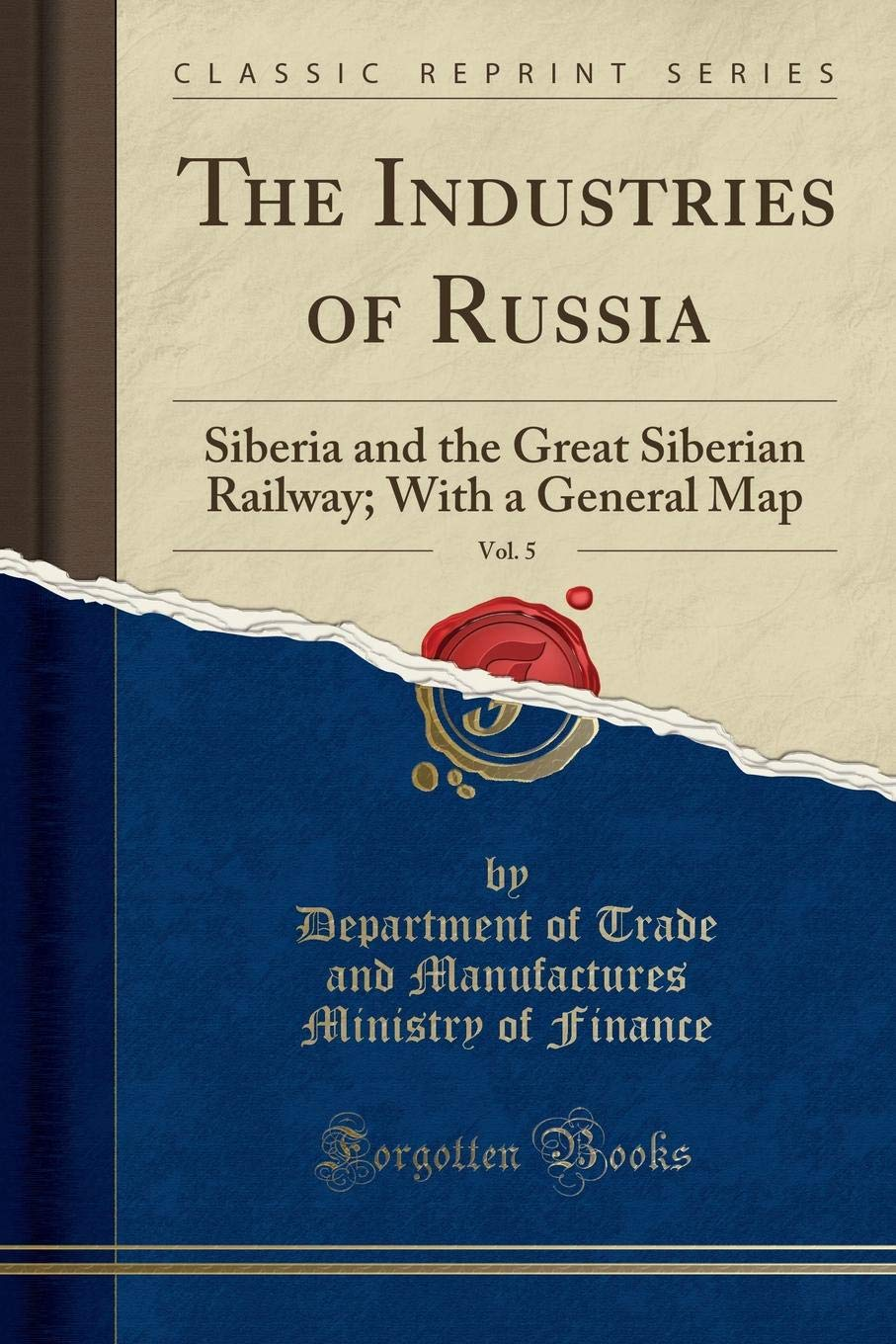 Read Online The Industries of Russia, Vol. 5: Siberia and the Great Siberian Railway; With a General Map (Classic Reprint) PDF
