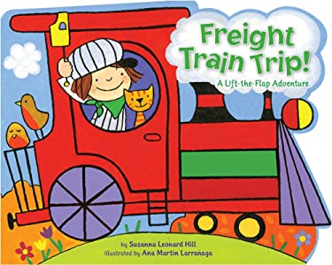 Freight Train Trip!: A Lift-the-Flap Adventure