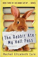 The Rabbit Ate My Hall Pass (Volume 3) Paperback