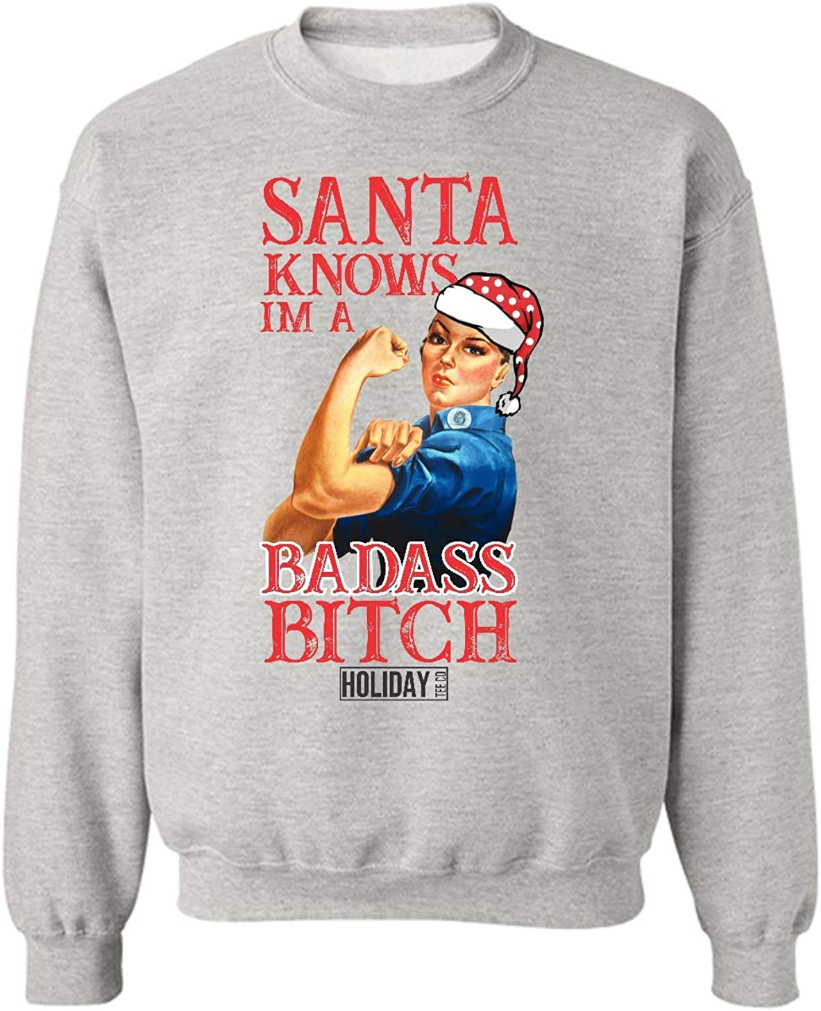Made in USA Comfortable and Wears Well Christmas Sweater Santa Knows Im a Badass B Calling All Badasses
