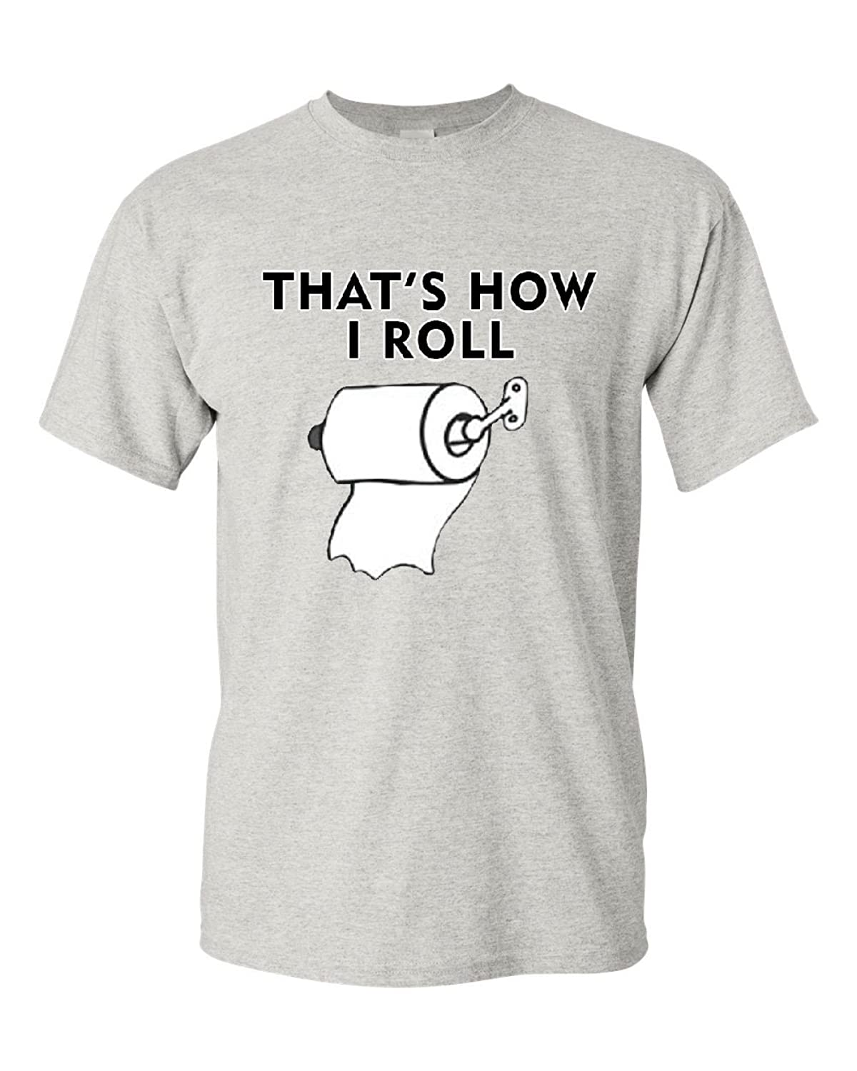 That's How I Roll Funny T-Shirt Toilet Paper Roll Tee Shirt