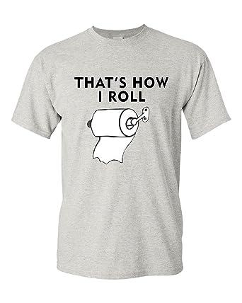 f5b173e97 That's How I Roll Funny T-Shirt Toilet Paper Roll Tee Shirt | Amazon.com