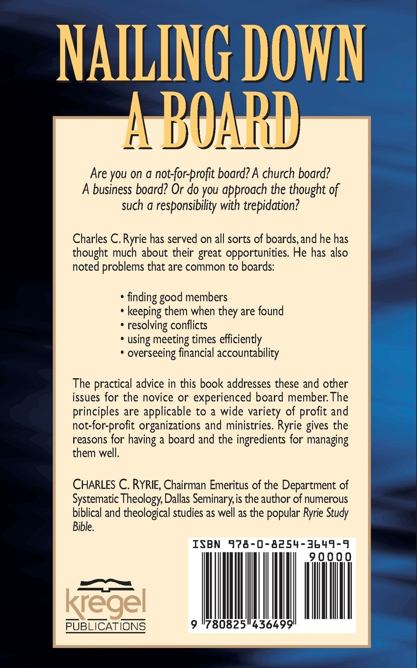 Nailing down a board serving effectively on the not for profit board charles c ryrie 9780825436499 amazon com books