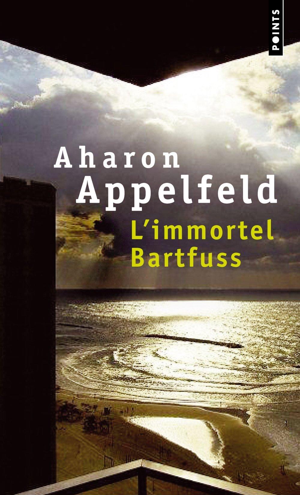 L'immortel Bartfuss - Aharon Appelfeld