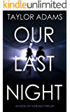 OUR LAST NIGHT: an edge-of-your-seat thriller