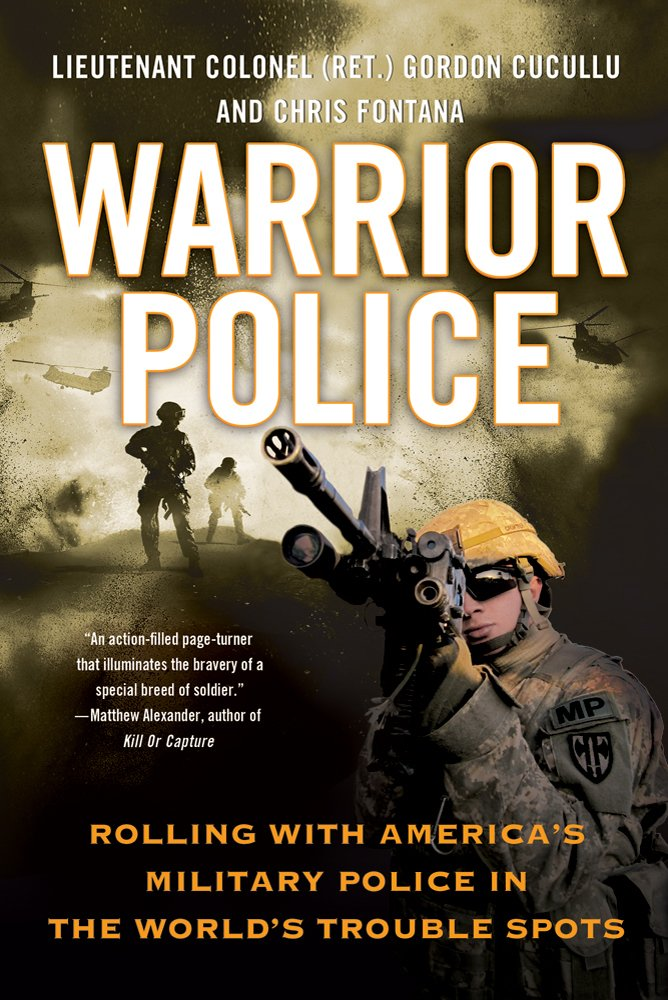 Warrior Police: Rolling with America's Military Police in the World's Trouble Spots pdf epub