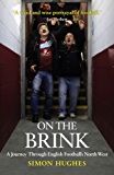 On the Brink: A Journey Through English Football's North West