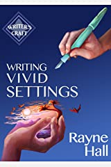 Writing Vivid Settings: Professional Techniques for Fiction Authors (Writer's Craft Book 10) Kindle Edition