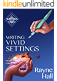 Writing Vivid Settings: Professional Techniques for Fiction Authors (Writer's Craft Book 10) (English Edition)
