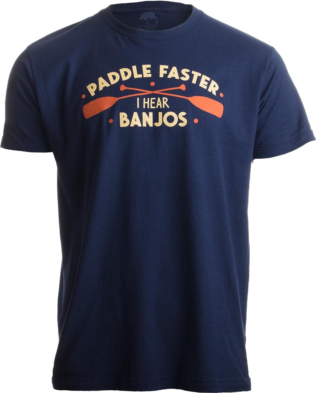 Paddle Faster, I Hear Banjos | Funny Camping, River Rafting Canoe Kayak T-Shirt