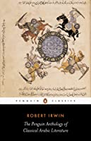 The Penguin Anthology Of Classical Arabic