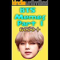 Memes: BTS Memes Part 1 6000+ Unique Memes, Funny and Hilarious Memes, Jokes, Humor, Trolls, Epic Fails, Cute Memes, Spoof, Parody, Funny Faces, Comedy (English Edition)