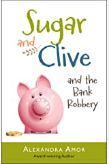 Sugar & Clive and the Bank Robbery (Dogwood Island Middle Grade Animal Adventure Series Book 2) Kindle Edition