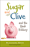 Sugar & Clive and the Bank Robbery (Dogwood Island Middle Grade Animal Adventure Series Book 2)