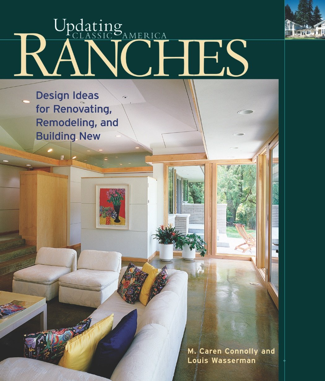 Read Online Ranches: Design Ideas for Renovating, Remodeling, and Building New (Updating Classic America) ebook