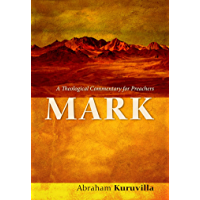 Mark: A Theological Commentary for Preachers (English Edition)
