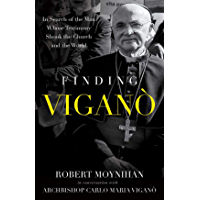 Finding Vigano: The Man Behind the Testimony that Shook the Church and the World (English Edition)