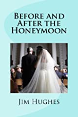 Before and After the Honeymoon Kindle Edition