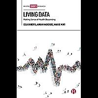 Living Data: Making Sense of Health Bio-Sensing