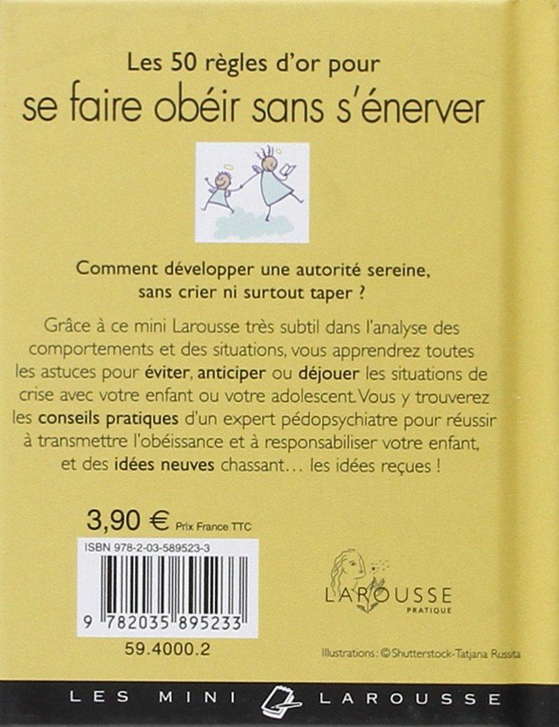 Amazon.fr - Les 50 règles d'or pour se faire obéir sans s'énerver -  Gilles-Marie Valet - Livres