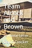 Team Alcock and Brown: Their Untold Story