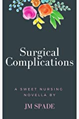 Surgical Complications: A Sweet Nursing Novella (Nursing Diaries Book 2) Kindle Edition
