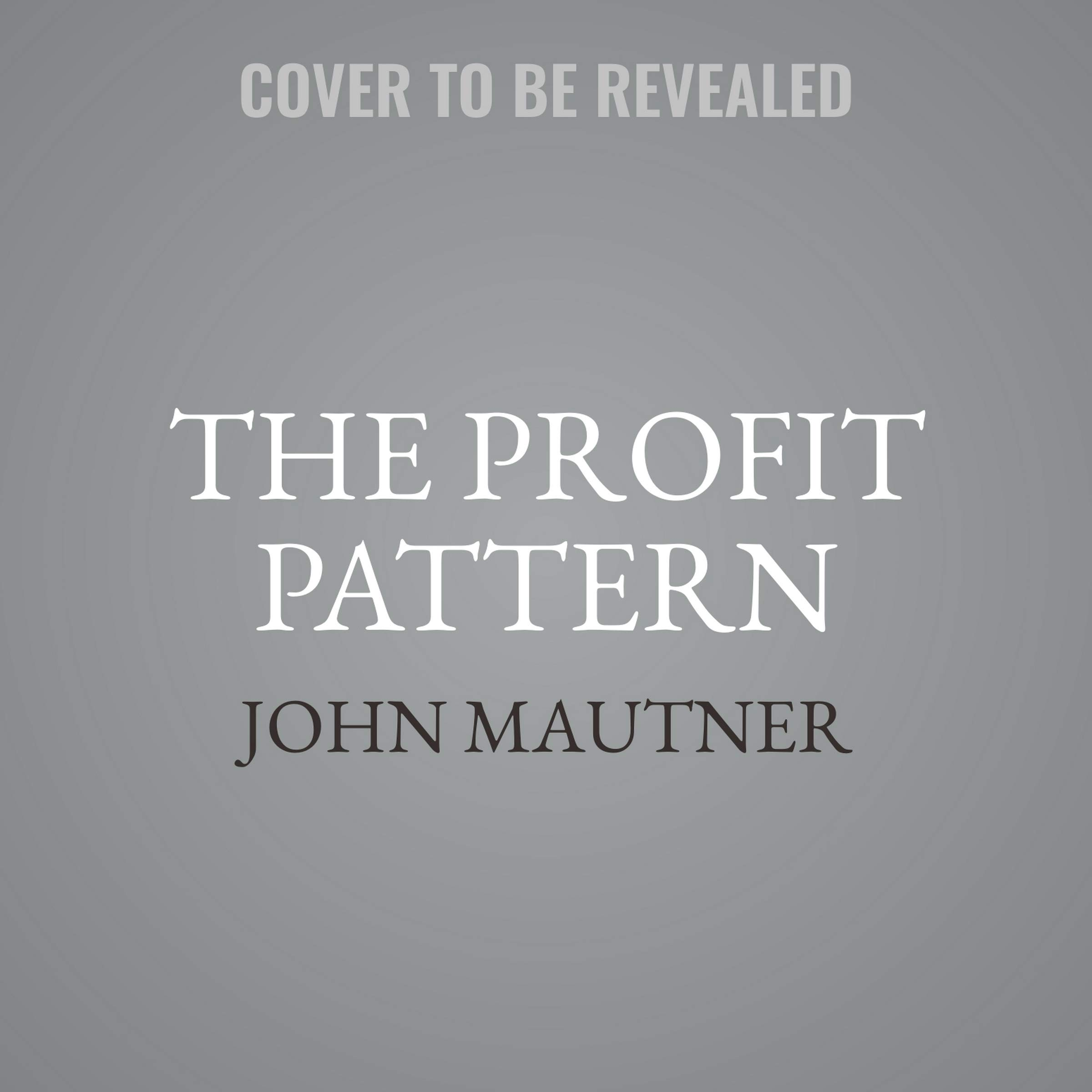 The Profit Pattern: The Top 10 Tools to Transform Your Business: Drive Performance, Empower Your People, Accelerate Productivity and Profitability by Made for Success and Blackstone Audio (Image #1)