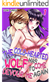 The cold-hearted wolf has come to devour me again Vol.1 (TL Manga) (English Edition)