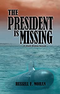 The President is Missing: A Matt Blake Novel (Matt Blake Series Book 3)