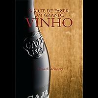 A arte de fazer um grande vinho