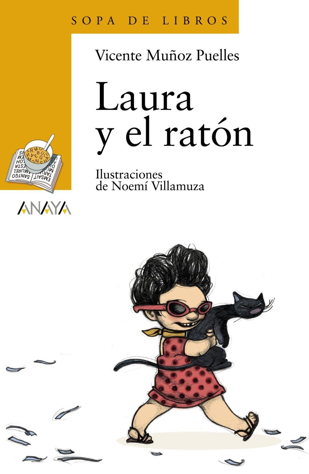 Laura y el ratón LITERATURA INFANTIL 6-11 años - Sopa de Libros: Amazon.es: Muñoz Puelles, Vicente, Villamuza, Noemí: Libros