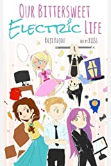 Our Bittersweet Electric Life Paperback