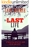The Last Life: Introducing detective David Snow... (Jaye's Mystery Thriller Series Book 2)