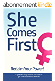 She Comes First - Reclaim Your Power! - A guide for sassy women who want to get back in control of their life (English Edition)