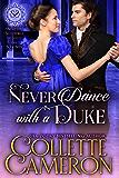 Never Dance with a Duke: A Historical Regency Romance (Seductive Scoundrels Book 7)