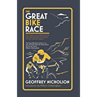 The Great Bike Race: The classic, acclaimed book that introduced a nation to the Tour de France (English Edition)