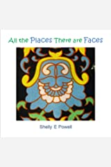 All the Places There are Faces Kindle Edition