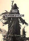 Los Sombrífagos, El libro de fantasía, de terror, de ciencia ficción, juvenil y de magia : (La continuación del libro: La bola de ónix)