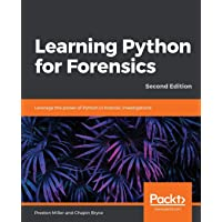 Learning Python for Forensics: Leverage the power of Python in forensic investigations, 2nd Edition