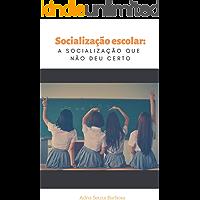 Socialização escolar: a socialização que não deu certo